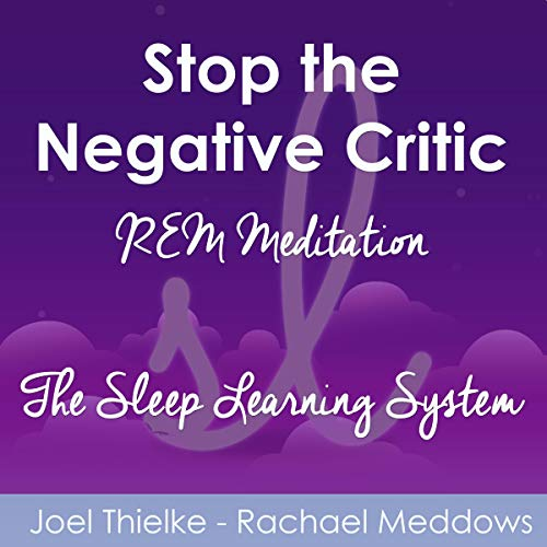 Stop the Negative Critic - REM Meditation (The Sleep Learning System) audiobook cover art