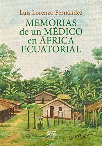 Memorias de un médico en África ecuatorial (FUERA DE COLECCION)