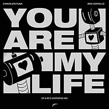 You Are My Life (CP & MC's Overdrive Mix)