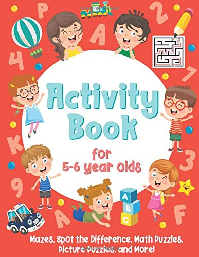 Activity Book For 5-6 Year Olds: Mazes, Spot the Difference, Math Puzzles, Picture Puzzles, and More!: (Gift Idea for Girls and Boys)