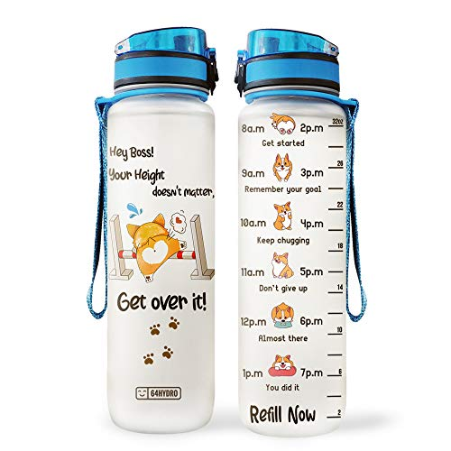 64HYDRO 32oz 1Liter Motivational Water Bottle with Time Marker, Dog Lover Corgi Get Over It Height Doesn't Matter KD2 HAH2805001 Water Bottle