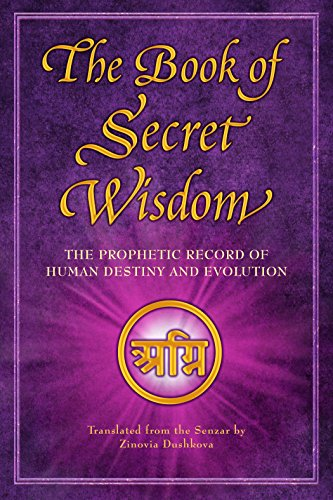 The Book of Secret Wisdom: The Prophetic Record of Human Destiny and Evolution (Sacred Wisdom 1)