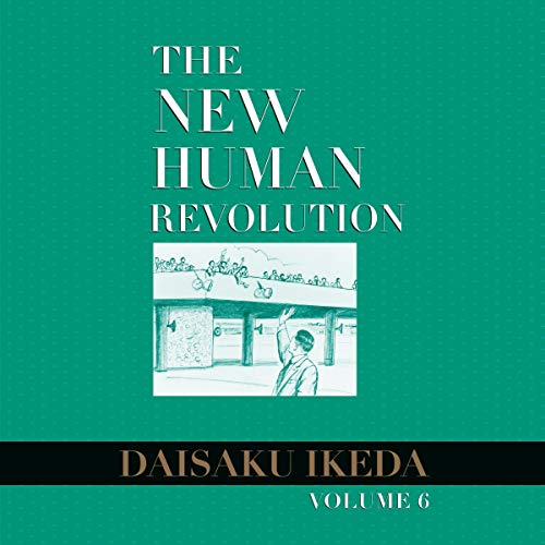 The New Human Revolution, Vol. 6 Audiobook By Daisaku Ikeda cover art