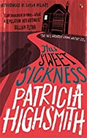 This Sweet Sickness: A Virago Modern Classic (Virago Modern Classics) by Patricia Highsmith(2016-06-02)