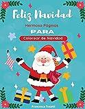 FELIZ NAVIDAD: Hermosa Páginas para Colorear de Navidad. Merry Christmas (Spanish Version)