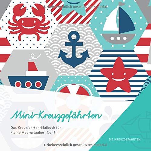 Mini-Kreuzgefährten - Das Kreuzfahrten-Malbuch für kleine Meerurlauber (No. 9)