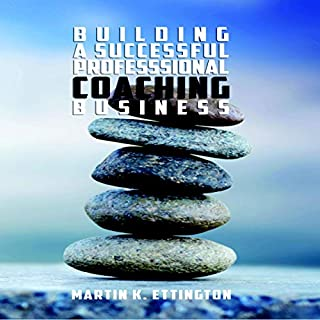 Building a Successful Professional Coaching Business (Including a 90 day Jumpstart Plan) audiobook cover art