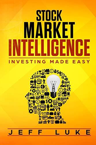 STOCK MARKET INTELLIGENCE: INVESTING MADE EASY