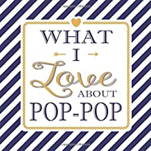 What I Love About Pop-Pop: Fill In The Blank Love Books - Personalized Keepsake Notebook - Prompted Guide Memory Journal Nautical Blue Stripes (Awesome Dads)