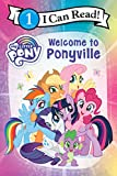 My Little Pony: Welcome to Ponyville (I Can Read Level 1) (English Edition)