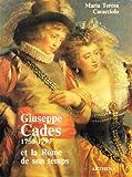 Giuseppe Cades, 1750-1799 - Et la Rome de son temps