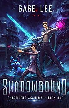 Shadowbound (Ghostlight Academy Book 1) (English Edition) par [Gage Lee]