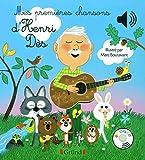Mes premières chansons d'Henri Dès – Livre sonore avec 6 puces avec les extraits originaux – Dès 1 an