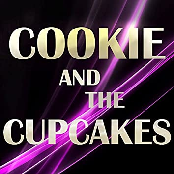 Cookie & The Cupcakes