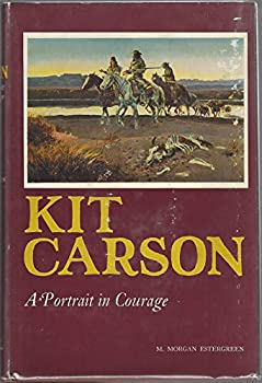Hardcover Kit Carson,: A portrait in courage Book