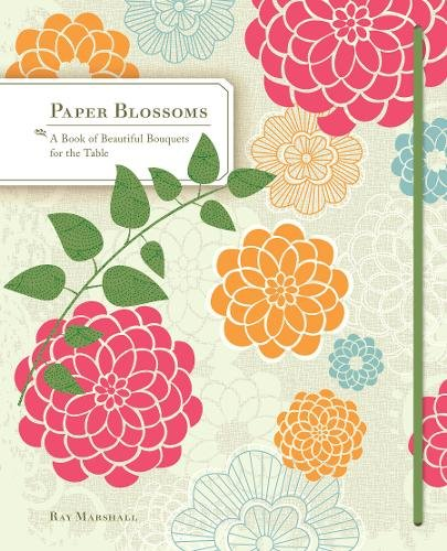 Paper Blossoms: A Pop-up Book of Beautiful Bouquets [Lingua inglese]