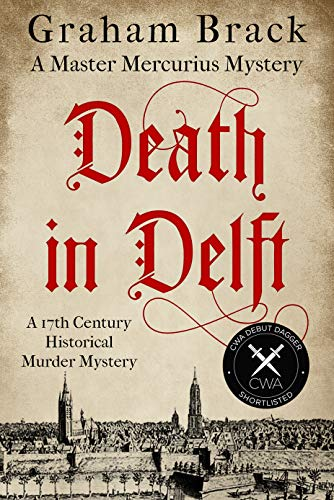 Death in Delft: A 17th Century historical murder mystery (Master