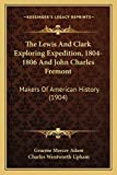Lewis and Clark Exploring Expedition, 1804-1806 and John Cha: Makers Of American History (1904)