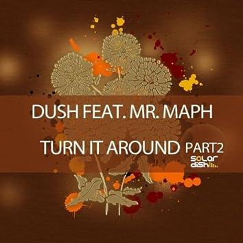 Turn It Around (Part 2)