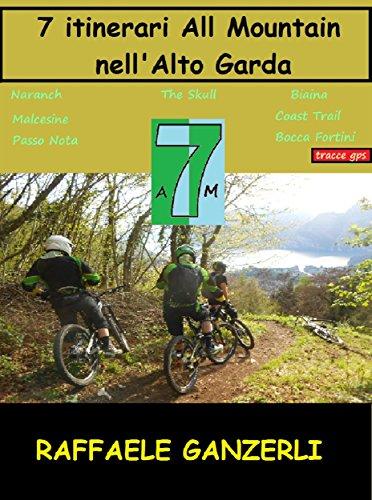 7 Itinerari All Mountain nell' Alto Garda (Italian Edition)
