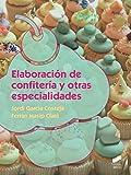 Elaboración de confitería y otras especialidades: 15 (Industrias alimentarias)