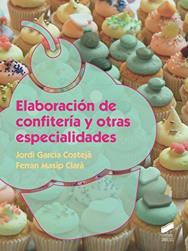Elaboración de confitería y otras especialidades (Industrias alimentarias) (Spanish Edition)