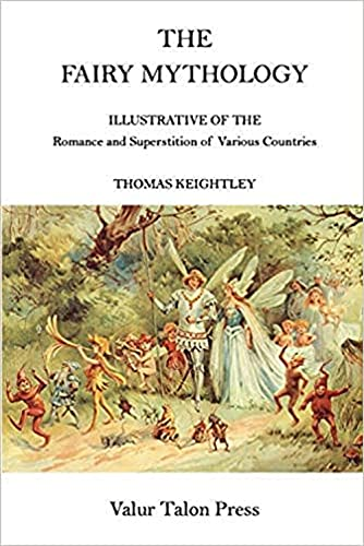 The Fairy Mythology by Thomas Keightley (illustrated)