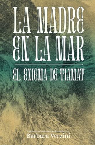 La Madre en la Mar: El enigma de Tiamat (A mano)