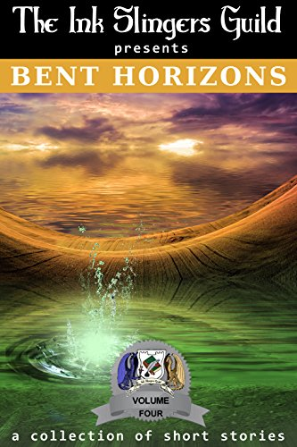 Bent Horizons: (Short Stories) (The Ink Slingers Guild presents Book 4) (English Edition)