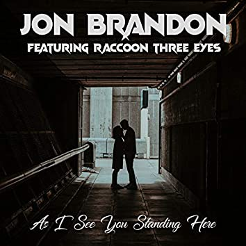 As I See You Standing Here (feat. Raccoon Three Eyes)