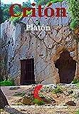Critón: Edición con links que explican el contexto y la constitución del patriarcado occidental, desde los textos antiguos (Desmontando los clásicos filosóficos para la juventud de hoy nº 2)