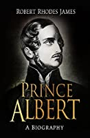 Prince Albert: A Biography