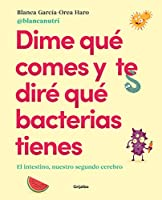 Dime qué comes y te diré qué bacterias tienes / Tell Me What You Eat and I'll Tell You What Bacteria You Have