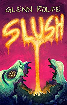 Slush by [Glenn Rolfe, Jason Lynch, Erin Sweet Al-Mehairi]