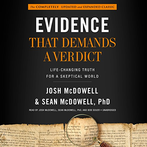 Evidence That Demands a Verdict     Life-Changing Truth for a Skeptical World              By:                                                                                                                                 Josh McDowell,                                                                                        Sean McDowell PhD                               Narrated by:                                                                                                                                 Josh McDowell,                                                                                        Sean McDowell PhD,                                                                                        Bob Souer                      Length: 42 hrs and 39 mins     234 ratings     Overall 4.7