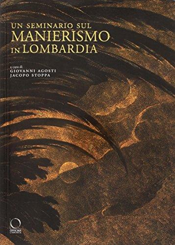 Un seminario sul manierismo in Lombardia. Ediz. a colori