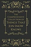 The Comprehensive Collection of Things that Jon Snow Knows