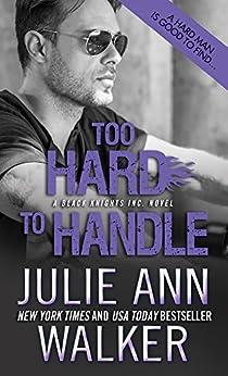 Too Hard to Handle (Black Knights Inc. Book 8) by [Julie Ann Walker]