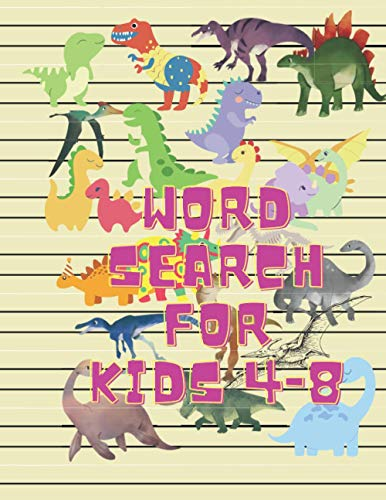 Word Search For Kids 4-8: BEST PUZZLE BOOK FOR AGES 4 AND UP;Fun Dinosaur and Truck Coloring Book for Kids & Toddlers - Childrens Activity Books.