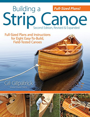 Building a Strip Canoe, Second Edition, Revised &...