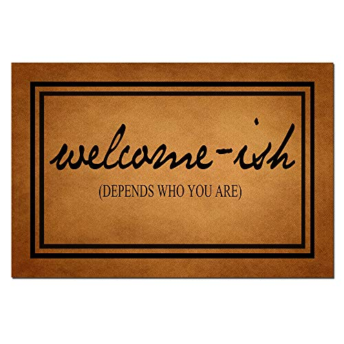 Funny Doormat with Rubber Back -Welcome-ish Depends Who You are Door Mat Entrance Way Doormat Non...