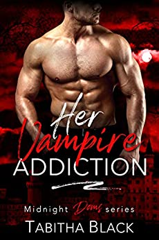 Her Vampire Addiction (Midnight Doms Book 9) by [Tabitha Black]