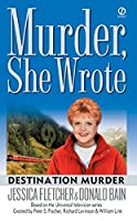 Murder, She Wrote: Destination Murder (Murder She Wrote)