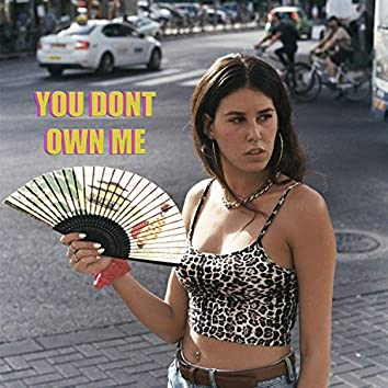 You Don't Own Me (feat. NOA)
