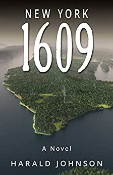 New York 1609: A Historical Novel (Omnibus Edition) by [Harald Johnson]