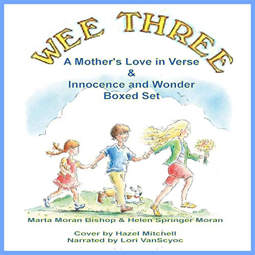 Wee Three: A Mother's Love in Verse and Wee Three: Innocence and Wonder cover art