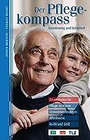 Der Pflegekompass, Thueringen: Ein Leitfaden fuer Pflege zu Hause, Seniorenwohnungen, Altenheime, Recht und Geld - praesentiert von TA, OTZ, TLZ