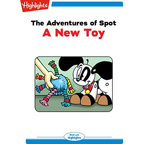 The Adventures of Spot: A New Toy copertina