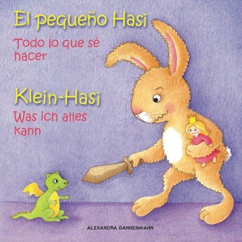 Klein Hasi - Was ich alles kann, El pequeño Hasi - Todo lo que sé hacer: Bilderbuch Deutsch-Spanisch (zweisprachig/bilingual) (El pequeno Hasi, Band 1)