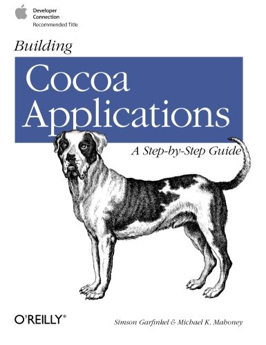 Building Cocoa Applications: A Step by Step Guide (Classique Us)